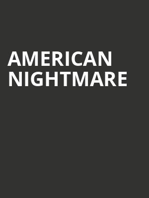 American Nightmare at Showbox Theater