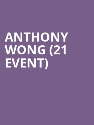 Anthony Wong (21+ Event) at Chop Suey