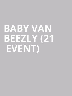 Baby Van Beezly (21+ Event) at Sunset Tavern