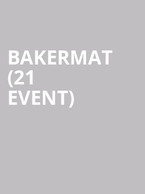 Bakermat (21+ Event) at Neumos