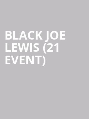 Black Joe Lewis (21+ Event) at Tractor Tavern