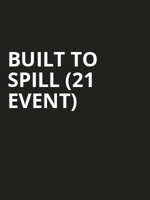 Built To Spill (21+ Event) at Showbox Theater