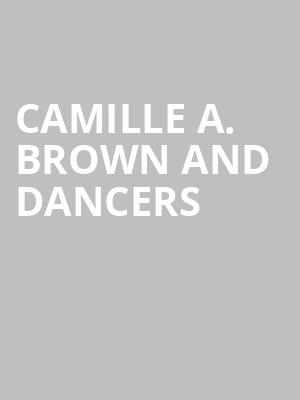 Camille A. Brown and Dancers at Moore Theatre