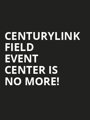 CenturyLink Field Event Center is no more