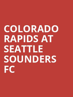 Colorado Rapids at Seattle Sounders FC at CenturyLink Field