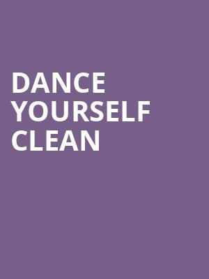 Dance Yourself Clean at Chop Suey