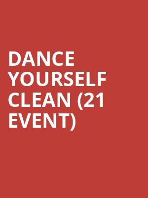 Dance Yourself Clean (21+ Event) at Chop Suey