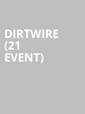 Dirtwire (21+ Event) at Neumos
