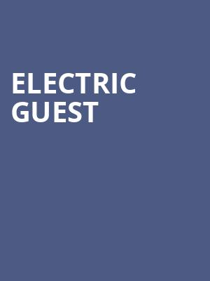 Electric Guest at Showbox Theater