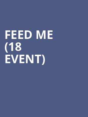 Feed Me (18+ Event) at Showbox Theater