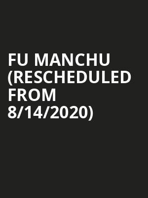 Fu Manchu (Rescheduled from 8/14/2020) at Neumos