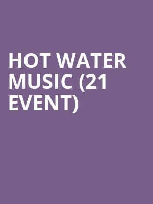 Hot Water Music (21+ Event) at Crocodile Cafe
