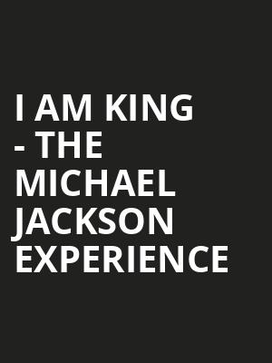 I Am King - The Michael Jackson Experience at Everett Theatre