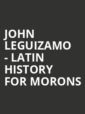 John Leguizamo - Latin History For Morons at Moore Theatre
