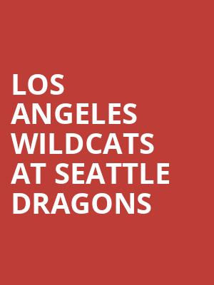 Los Angeles Wildcats at Seattle Dragons at CenturyLink Field