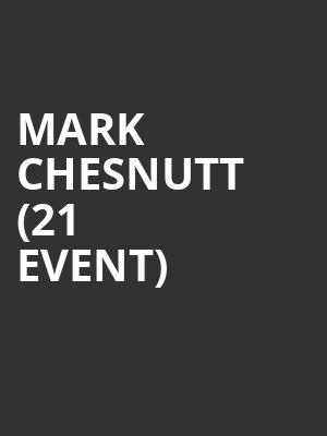 Mark Chesnutt (21+ Event) at Snoqualmie Casino-Ballroom