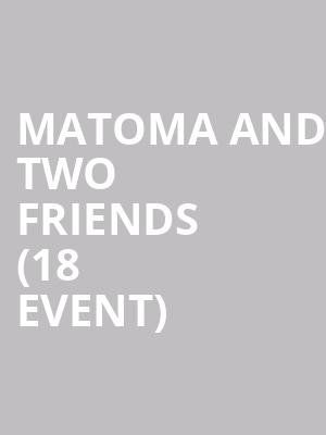 Matoma and Two Friends (18+ Event) at Showbox SoDo