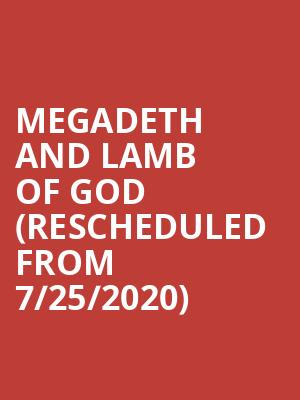 Megadeth and Lamb of God (Rescheduled from 7/25/2020) at White River Amphitheatre