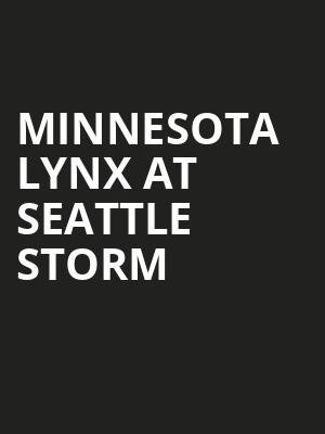 Minnesota Lynx at Seattle Storm at Alaska Airlines Arena