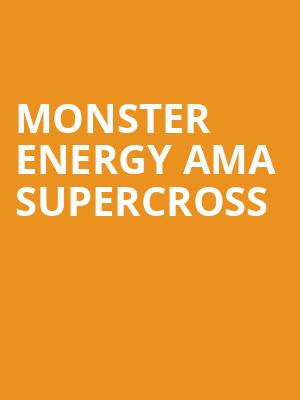 Monster Energy AMA Supercross at CenturyLink Field
