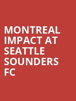Montreal Impact at Seattle Sounders FC at CenturyLink Field