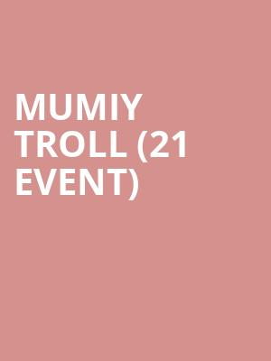 Mumiy Troll (21+ Event) at Showbox Theater