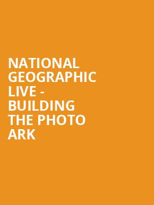 National Geographic Live - Building the Photo Ark at Benaroya Hall