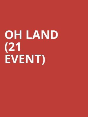 Oh Land (21+ Event) at Columbia City Theater