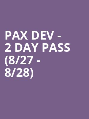 PAX Dev - 2 Day Pass (8/27 - 8/28) at Washington State Convention Center