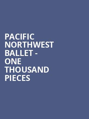 Pacific Northwest Ballet - One Thousand Pieces at McCaw Hall