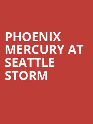 Phoenix Mercury at Seattle Storm at Alaska Airlines Arena