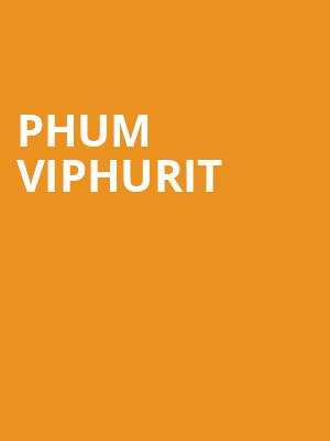 Phum Viphurit at Columbia City Theater