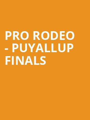 Pro Rodeo - Puyallup Finals at Puyallup Fairgrounds