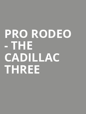 Pro Rodeo - The Cadillac Three at Puyallup Fairgrounds