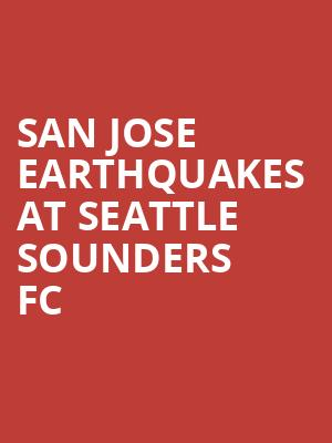 San Jose Earthquakes at Seattle Sounders FC at CenturyLink Field