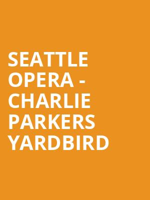 Seattle Opera - Charlie Parkers Yardbird at McCaw Hall