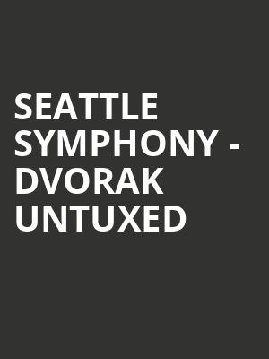 Seattle Symphony - Dvorak Untuxed at Benaroya Hall