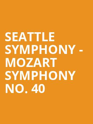 Seattle Symphony - Mozart Symphony No. 40 at Benaroya Hall