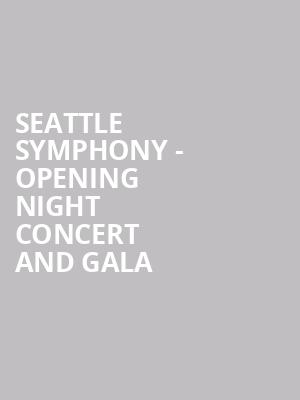 Seattle Symphony - Opening Night Concert and Gala at Benaroya Hall