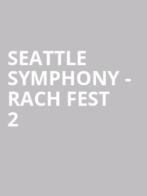 Seattle Symphony - Rach Fest 2 at Benaroya Hall