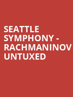 Seattle Symphony - Rachmaninov Untuxed at Benaroya Hall