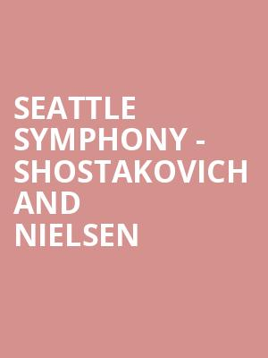Seattle Symphony - Shostakovich and Nielsen at Benaroya Hall