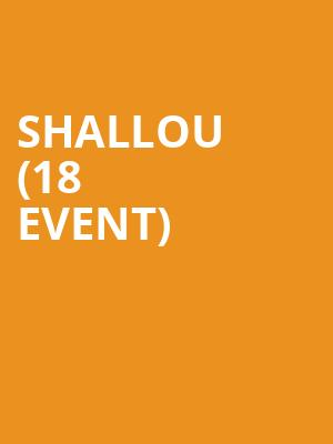 Shallou (18+ Event) at Showbox Theater