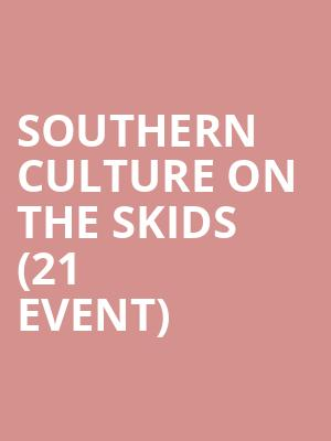 Southern Culture On the Skids (21+ Event) at Tractor Tavern