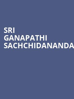 Sri Ganapathi Sachchidananda at McCaw Hall