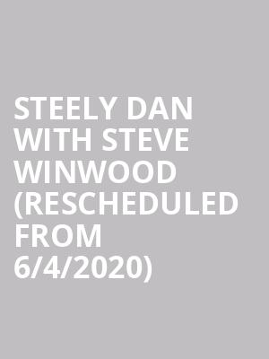 Steely Dan with Steve Winwood (Rescheduled from 6/4/2020) at White River Amphitheatre