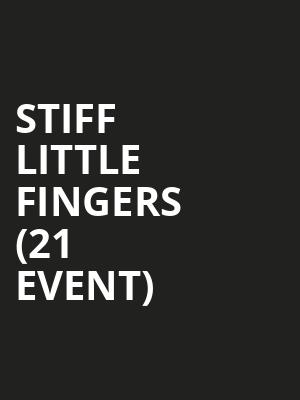 Stiff Little Fingers (21+ Event) at Showbox Theater