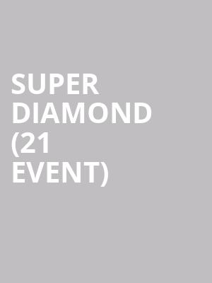 Super Diamond (21+ Event) at Showbox Theater