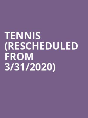 Tennis (Rescheduled from 3/31/2020) at Neptune Theater