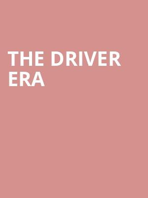 The Driver Era at Showbox Theater